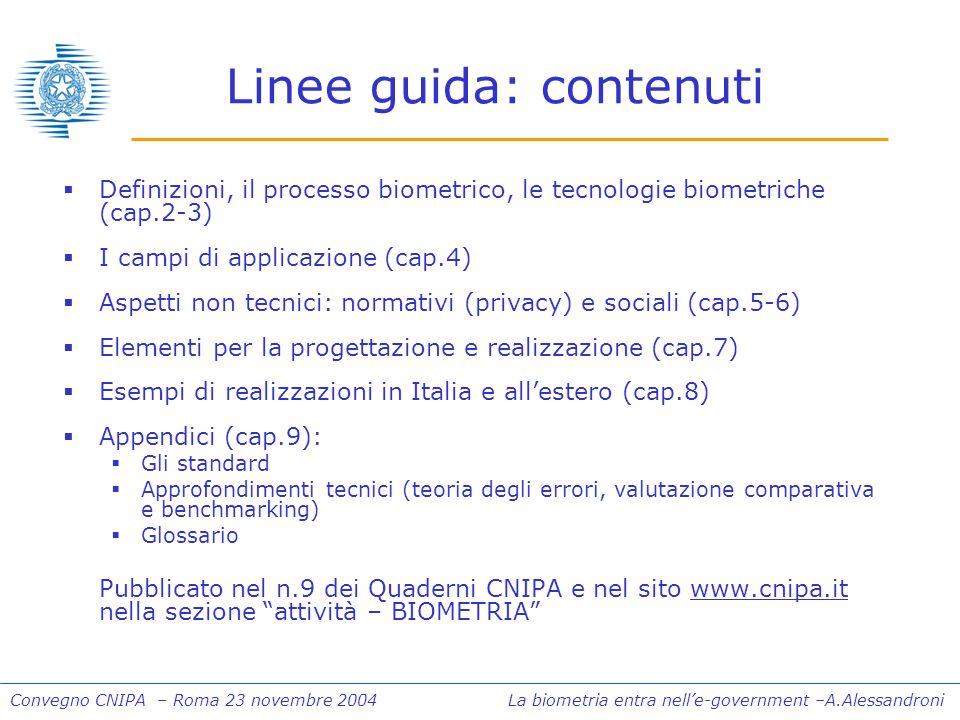 Convegno CNIPA – Roma 23 novembre 2004 La biometria entra nelle-government –A.Alessandroni Linee guida: contenuti Definizioni, il processo biometrico,
