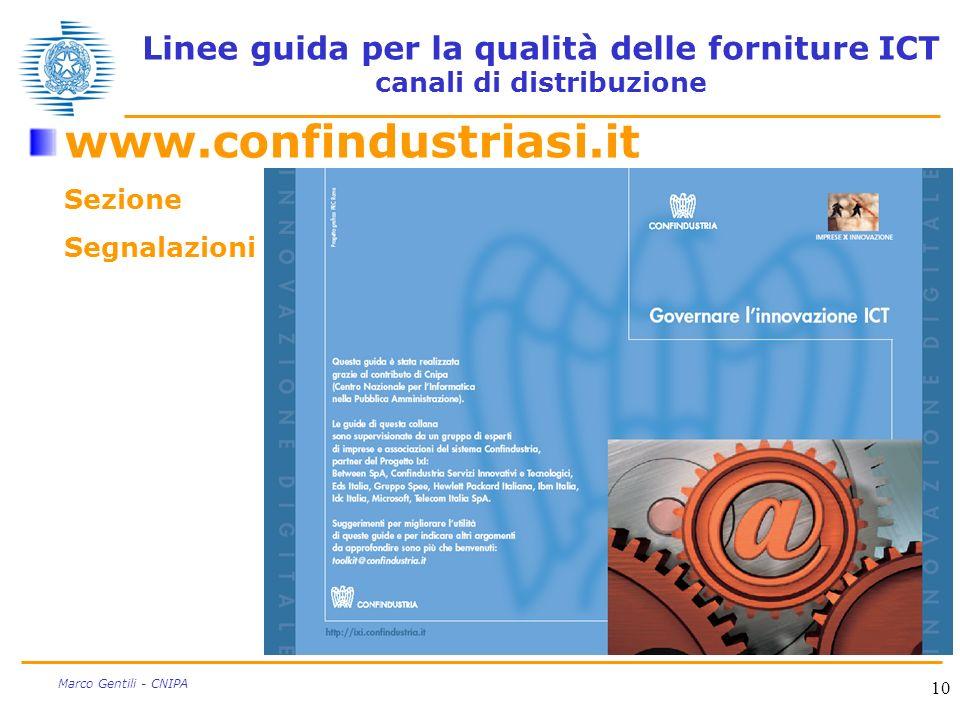 10 Marco Gentili - CNIPA Linee guida per la qualità delle forniture ICT canali di distribuzione www.confindustriasi.it Sezione Segnalazioni
