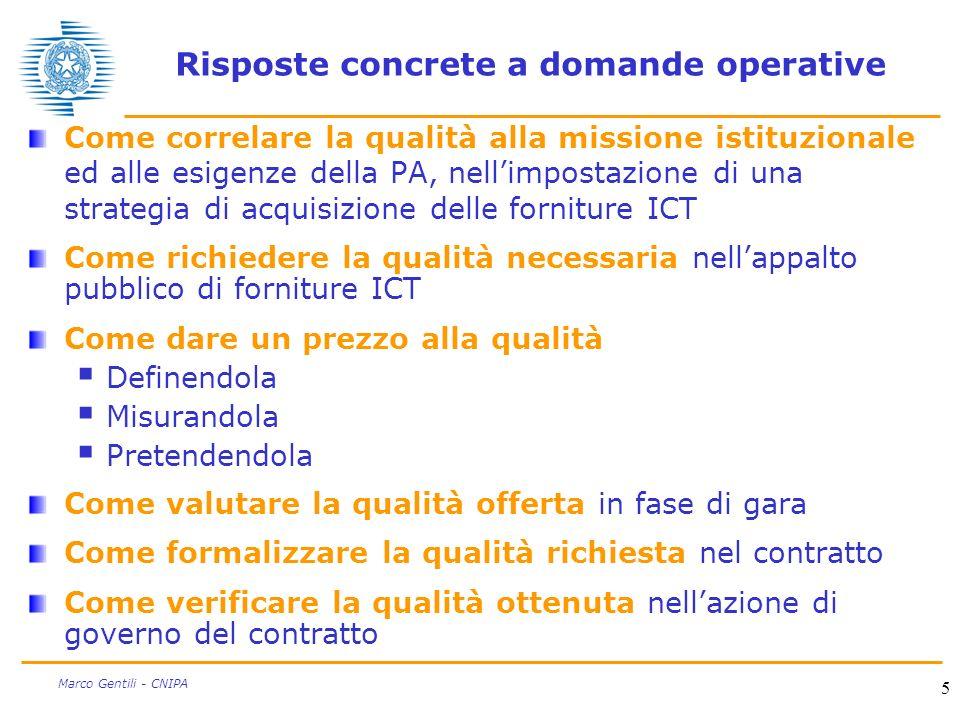 5 Marco Gentili - CNIPA Risposte concrete a domande operative Come correlare la qualità alla missione istituzionale ed alle esigenze della PA, nellimp