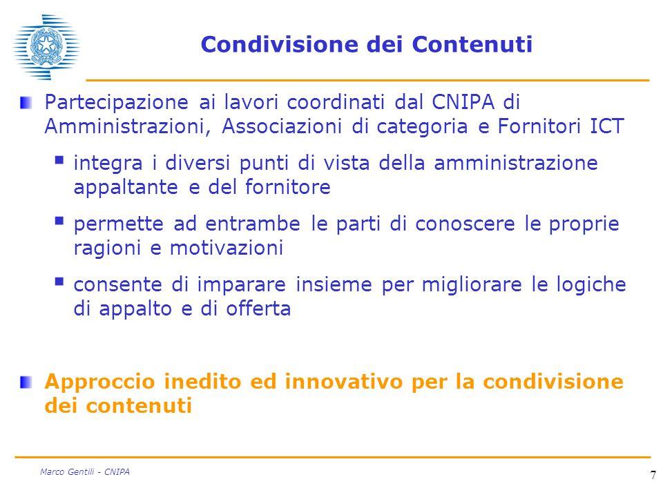 7 Marco Gentili - CNIPA Condivisione dei Contenuti Partecipazione ai lavori coordinati dal CNIPA di Amministrazioni, Associazioni di categoria e Forni