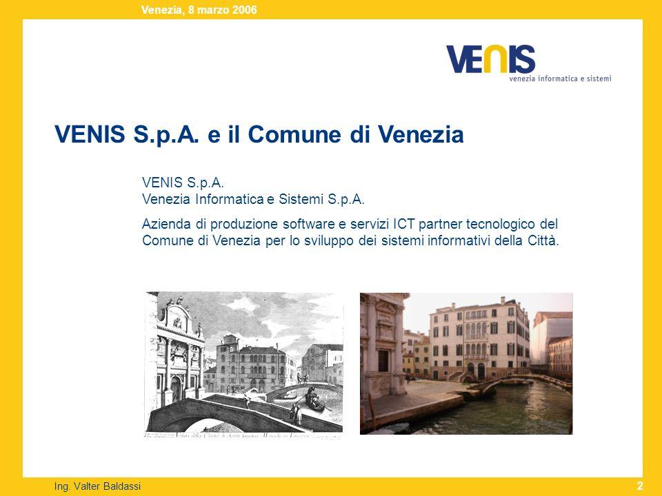 VENIS S.p.A. Venezia Informatica e Sistemi S.p.A. Azienda di produzione software e servizi ICT partner tecnologico del Comune di Venezia per lo svilup