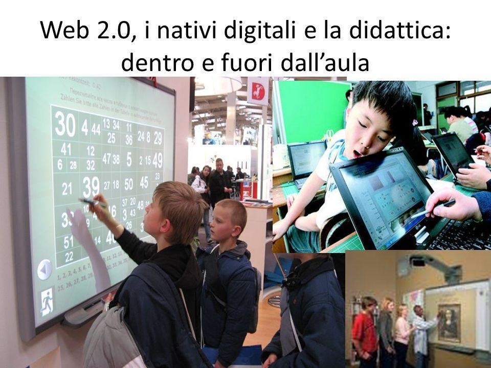 Web 2.0, i nativi digitali e la didattica: dentro e fuori dallaula