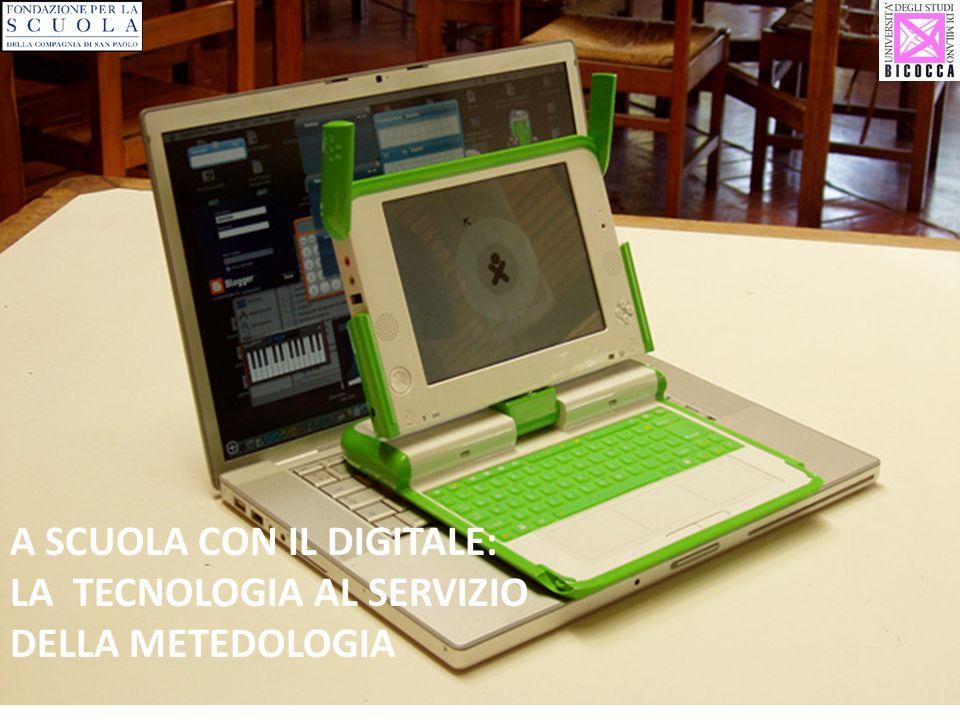 A SCUOLA CON IL DIGITALE: LA TECNOLOGIA AL SERVIZIO DELLA METEDOLOGIA