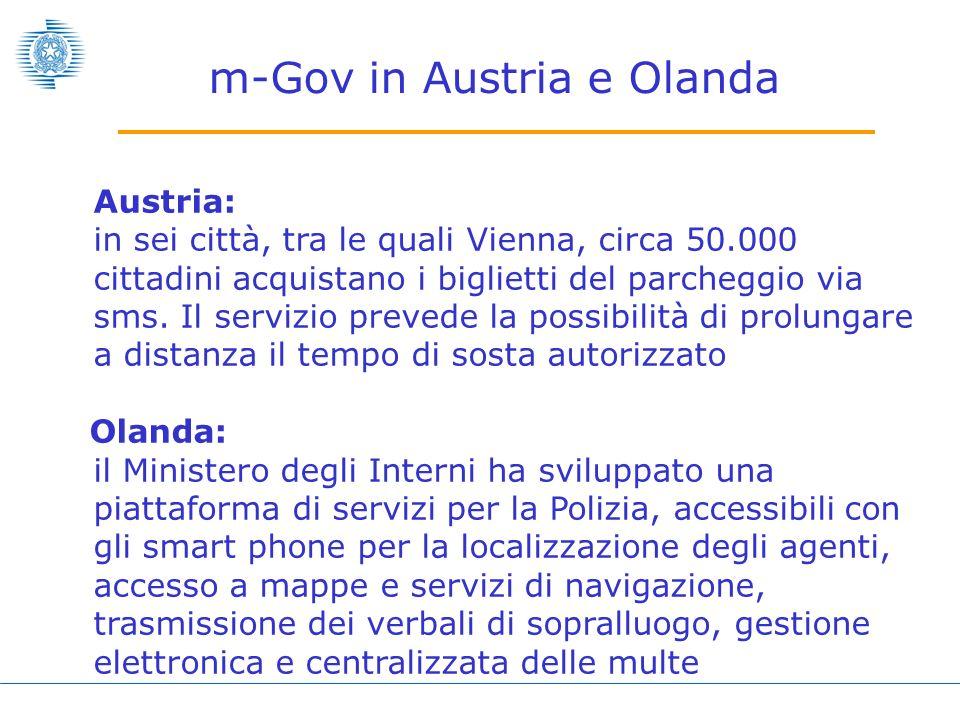 m-Gov in Austria e Olanda Austria: in sei città, tra le quali Vienna, circa 50.000 cittadini acquistano i biglietti del parcheggio via sms.