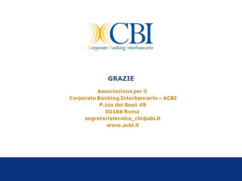 25 GRAZIE Associazione per il Corporate Banking Interbancario – ACBI P.zza del Gesù 49 00186 Roma segreteriatecnica_cbi@abi.it www.acbi.it