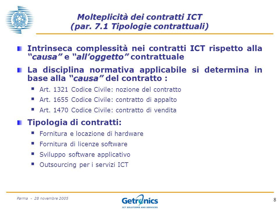 8 Parma - 28 novembre 2005 Molteplicità dei contratti ICT (par.