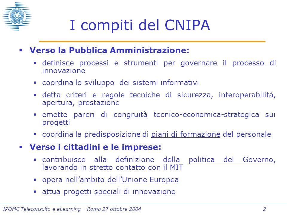 IPOMC Teleconsulto e eLearning – Roma 27 ottobre 2004 13 Cosa rende efficace un programma di e-learning.