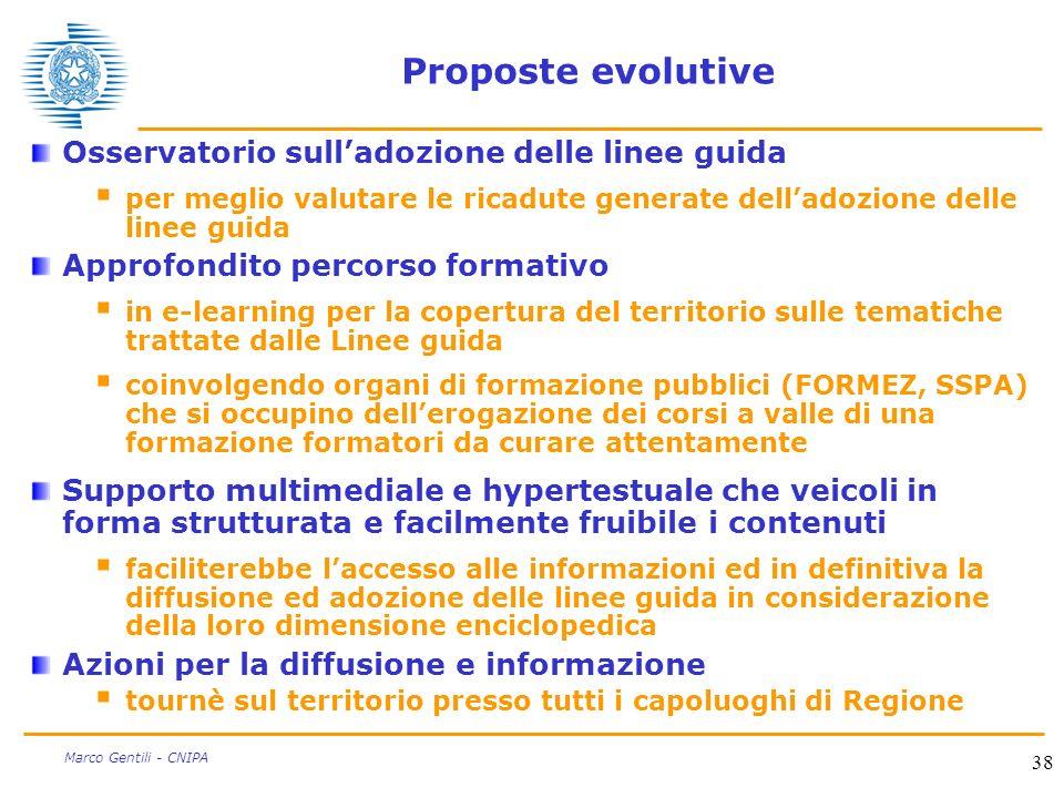 38 Marco Gentili - CNIPA Proposte evolutive Osservatorio sulladozione delle linee guida per meglio valutare le ricadute generate delladozione delle li