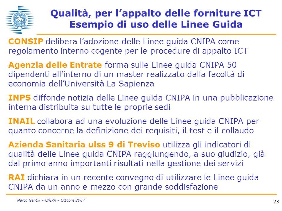 23 Marco Gentili – CNIPA – Ottobre 2007 Qualità, per lappalto delle forniture ICT Esempio di uso delle Linee Guida CONSIP delibera ladozione delle Lin