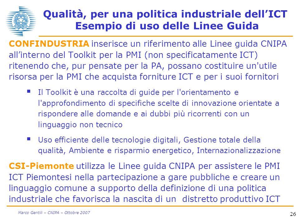 26 Marco Gentili – CNIPA – Ottobre 2007 Qualità, per una politica industriale dellICT Esempio di uso delle Linee Guida CONFINDUSTRIA inserisce un rife
