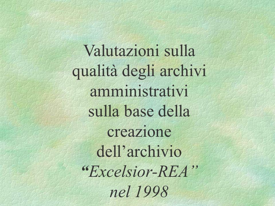 Valutazioni sulla qualità degli archivi amministrativi sulla base della creazione dellarchivio Excelsior-REA nel 1998