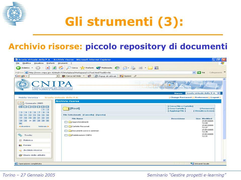 Torino – 27 Gennaio 2005Seminario Gestire progetti e-learning Gli strumenti (3): Archivio risorse: piccolo repository di documenti