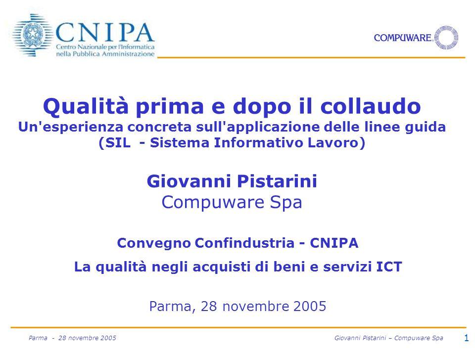1 Parma - 28 novembre 2005 Giovanni Pistarini – Compuware Spa Qualità prima e dopo il collaudo Un'esperienza concreta sull'applicazione delle linee gu