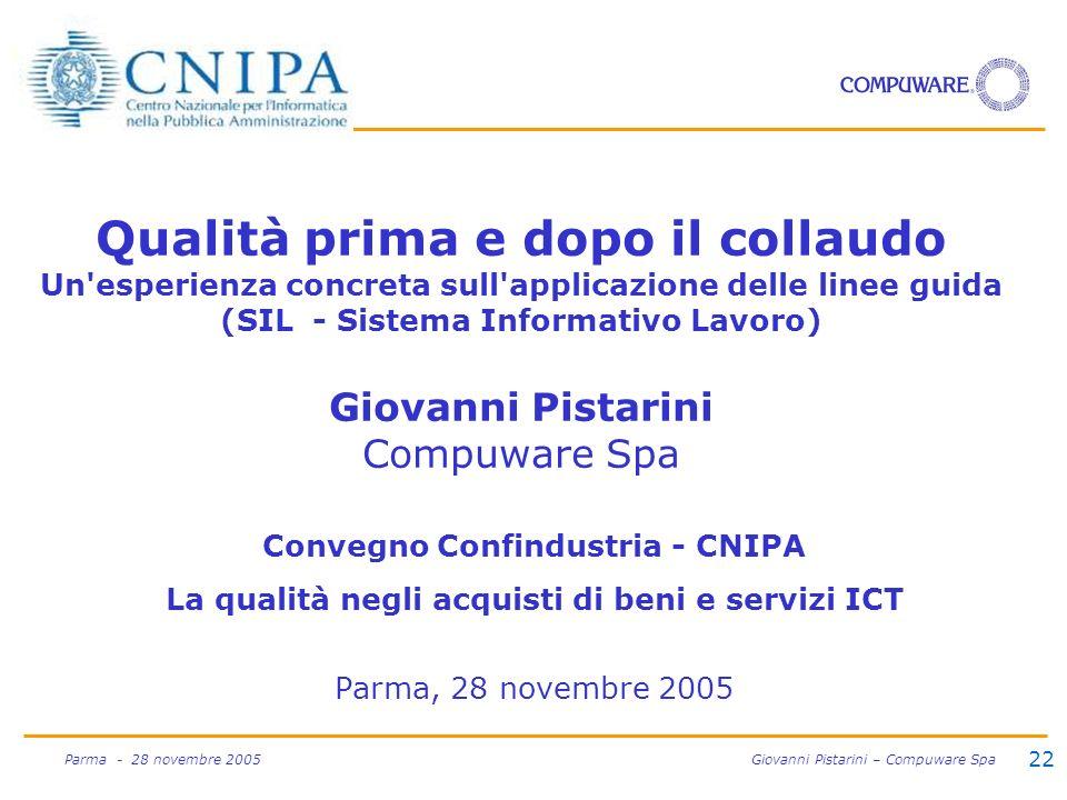 22 Parma - 28 novembre 2005 Giovanni Pistarini – Compuware Spa Qualità prima e dopo il collaudo Un'esperienza concreta sull'applicazione delle linee g