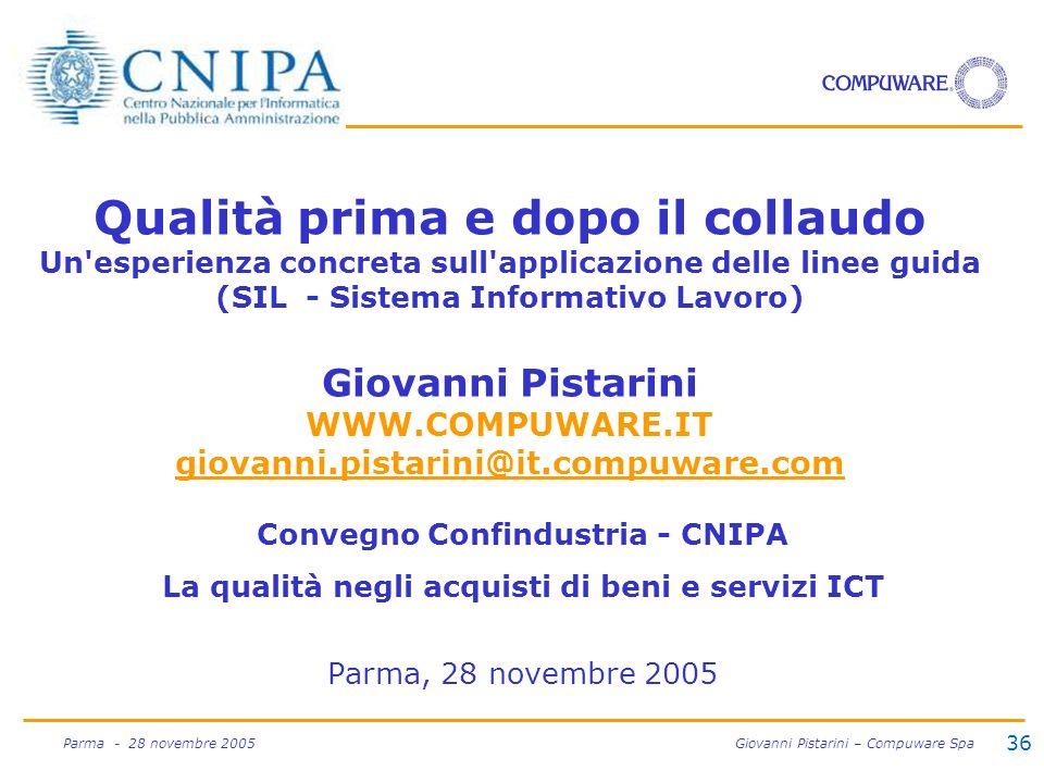 36 Parma - 28 novembre 2005 Giovanni Pistarini – Compuware Spa Qualità prima e dopo il collaudo Un'esperienza concreta sull'applicazione delle linee g