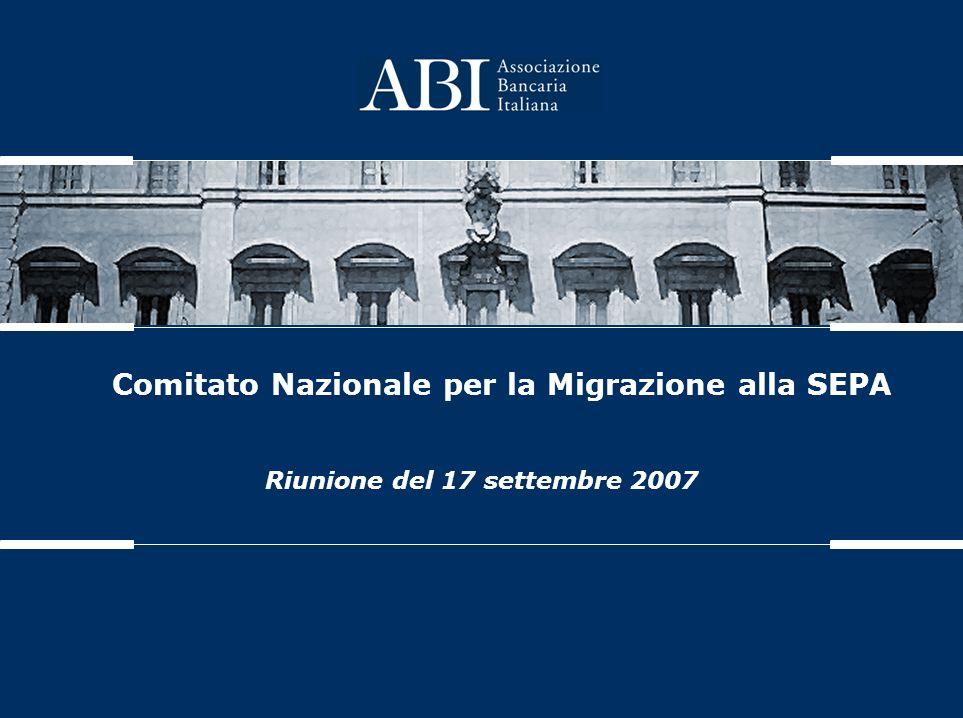 Comitato Nazionale per la Migrazione alla SEPA Riunione del 17 settembre 2007