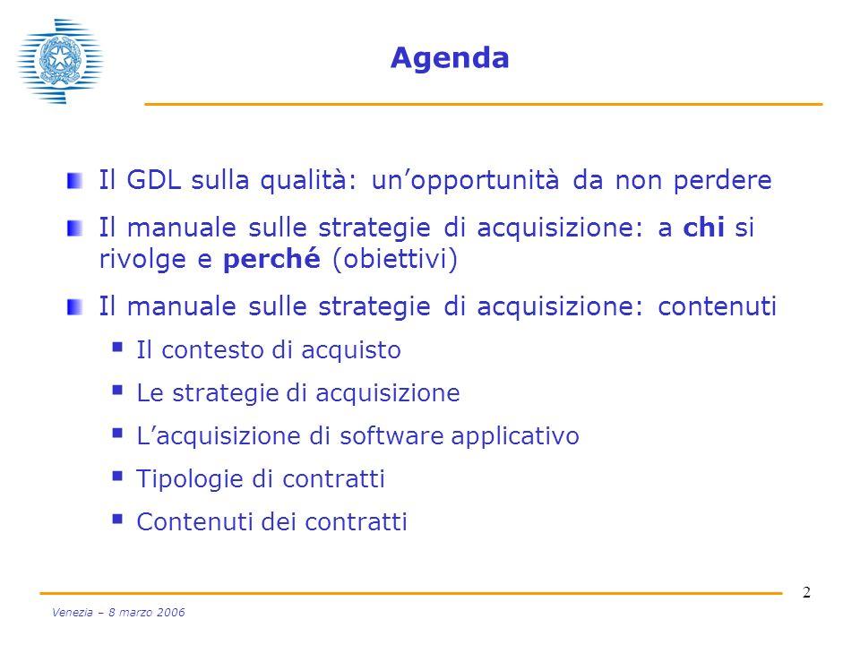 2 Venezia – 8 marzo 2006 Agenda Il GDL sulla qualità: unopportunità da non perdere Il manuale sulle strategie di acquisizione: a chi si rivolge e perc