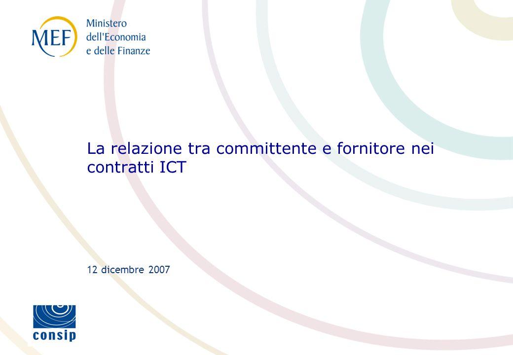 La relazione tra committente e fornitore nei contratti ICT 12 dicembre 2007