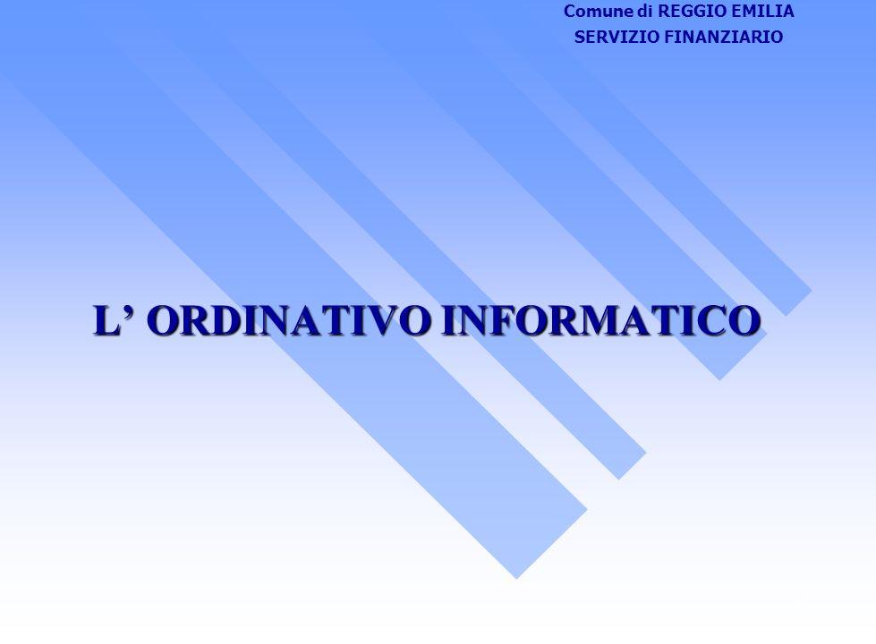 Comune di REGGIO EMILIA SERVIZIO FINANZIARIO 1 L ORDINATIVO INFORMATICO