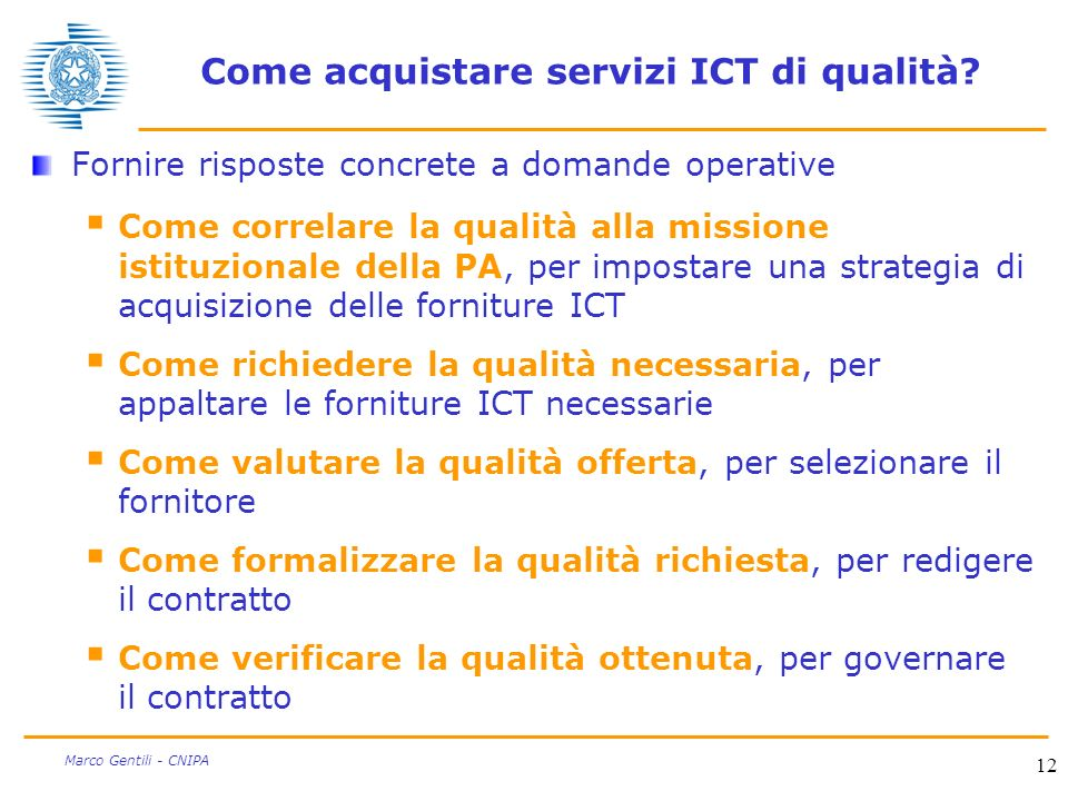 12 Marco Gentili - CNIPA Come acquistare servizi ICT di qualità.