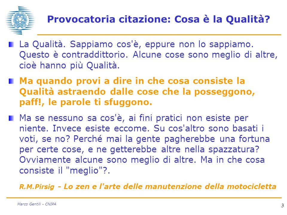 3 Marco Gentili - CNIPA Provocatoria citazione: Cosa è la Qualità.