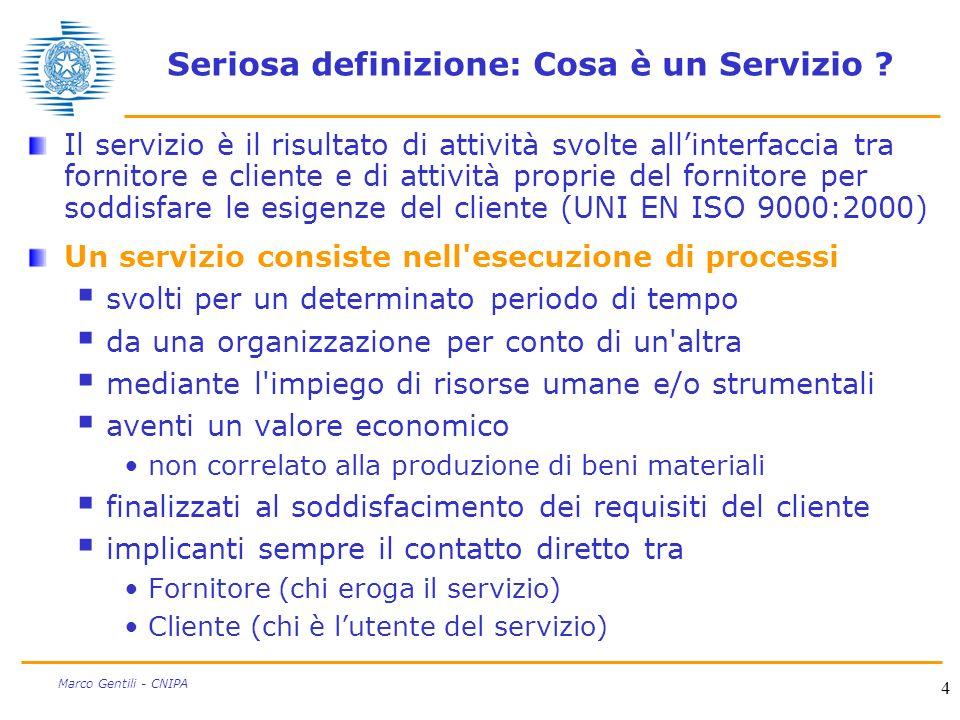 4 Marco Gentili - CNIPA Seriosa definizione: Cosa è un Servizio .