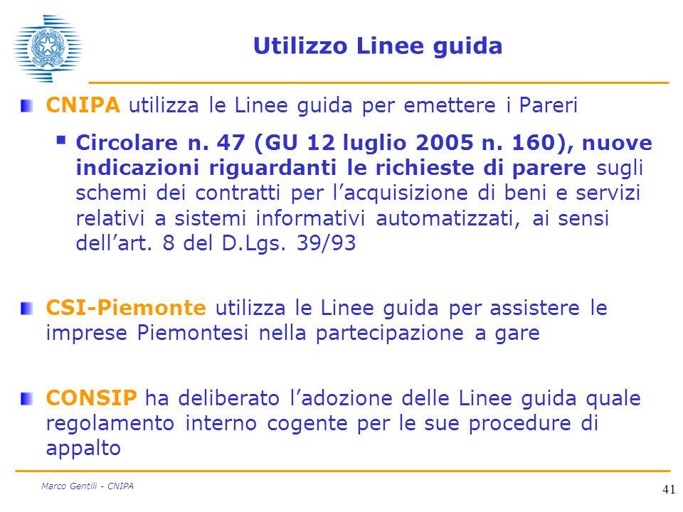 41 Marco Gentili - CNIPA Utilizzo Linee guida CNIPA utilizza le Linee guida per emettere i Pareri Circolare n.