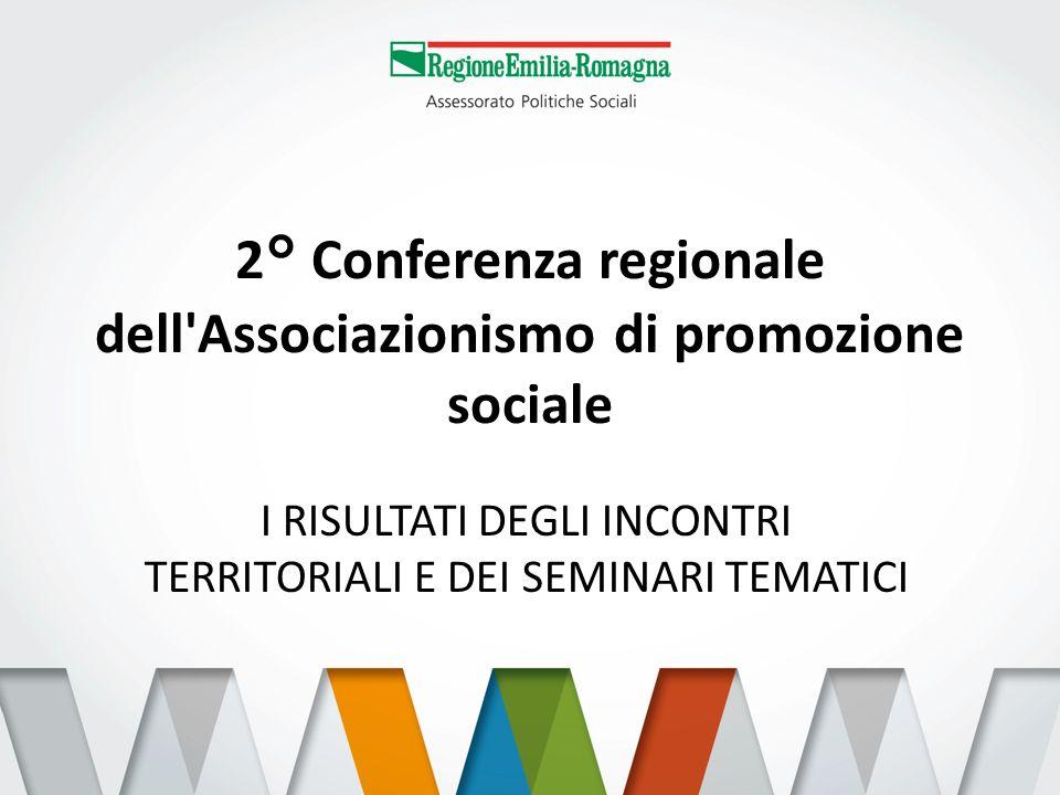 2° Conferenza regionale dell'Associazionismo di promozione sociale I RISULTATI DEGLI INCONTRI TERRITORIALI E DEI SEMINARI TEMATICI