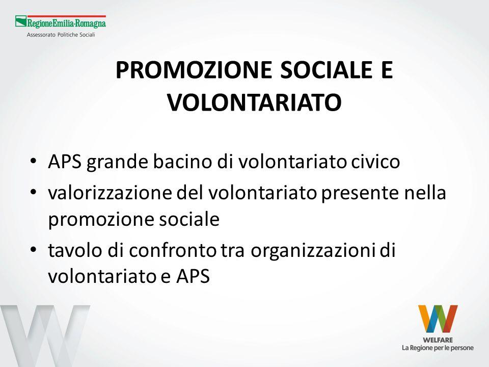 PROMOZIONE SOCIALE E VOLONTARIATO APS grande bacino di volontariato civico valorizzazione del volontariato presente nella promozione sociale tavolo di