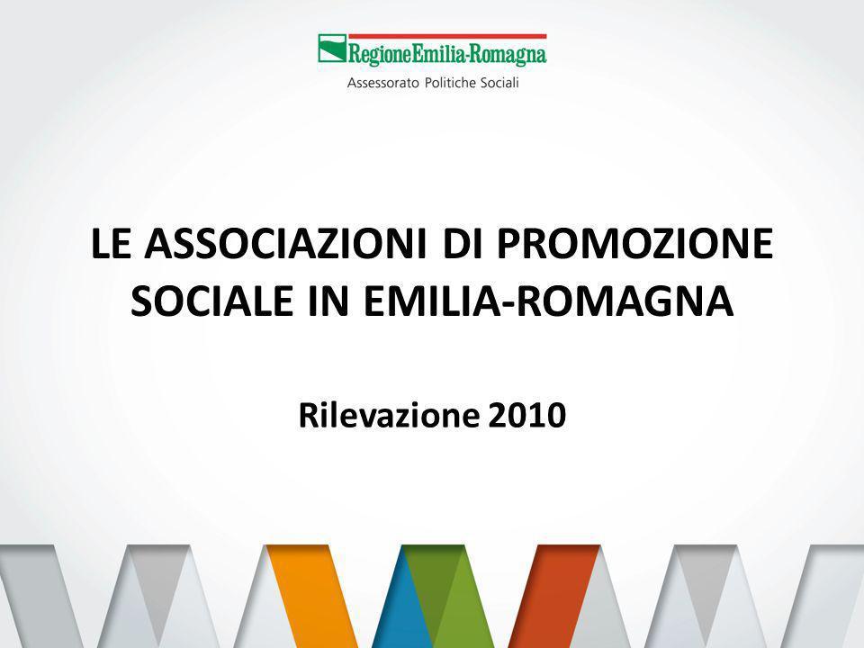 LE ASSOCIAZIONI DI PROMOZIONE SOCIALE IN EMILIA-ROMAGNA Rilevazione 2010