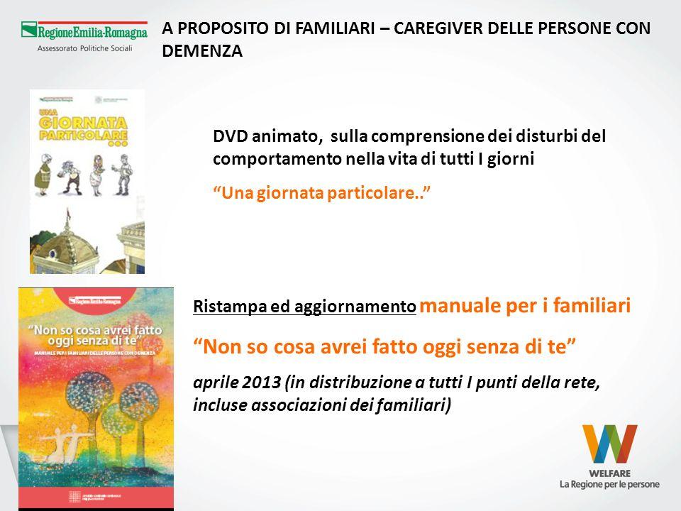 A PROPOSITO DI FAMILIARI – CAREGIVER DELLE PERSONE CON DEMENZA DVD animato, sulla comprensione dei disturbi del comportamento nella vita di tutti I gi