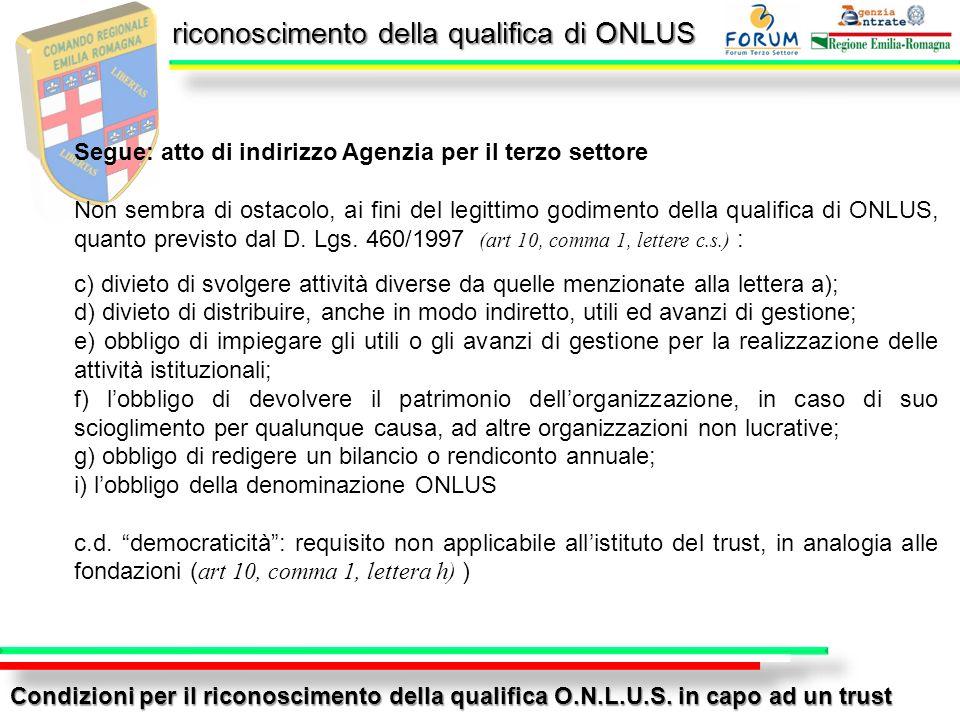 riconoscimento della qualifica di ONLUS Condizioni per il riconoscimento della qualifica O.N.L.U.S. in capo ad un trust Segue: atto di indirizzo Agenz