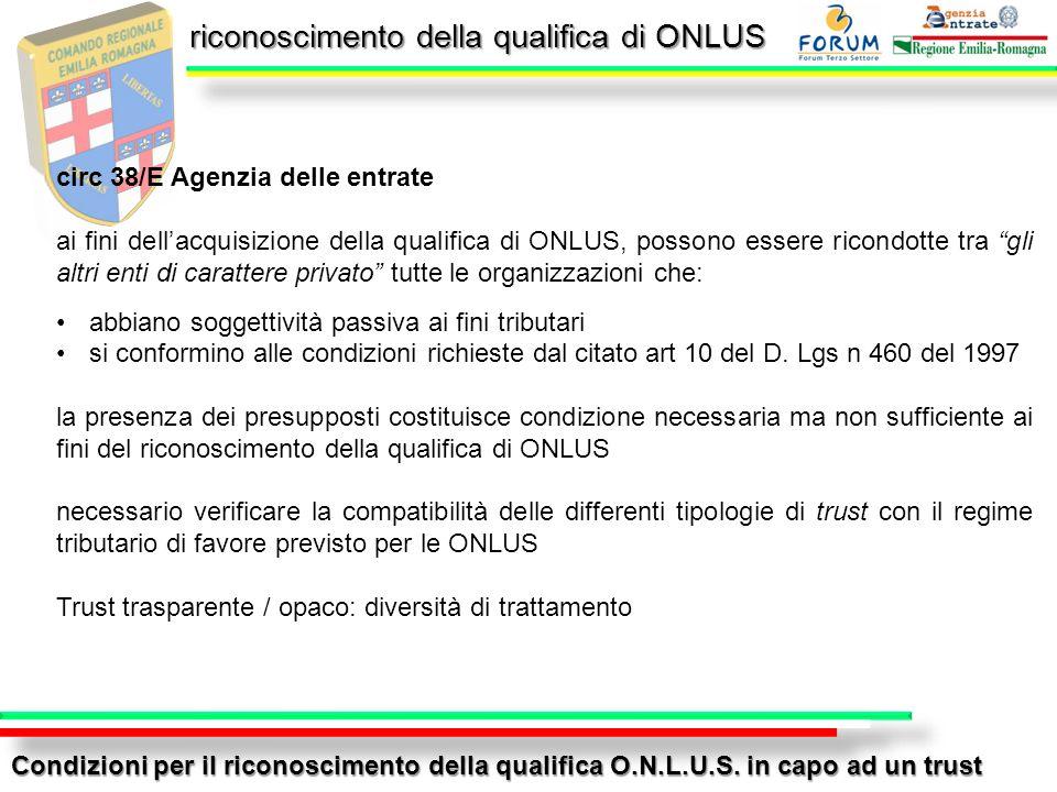 riconoscimento della qualifica di ONLUS Condizioni per il riconoscimento della qualifica O.N.L.U.S. in capo ad un trust circ 38/E Agenzia delle entrat