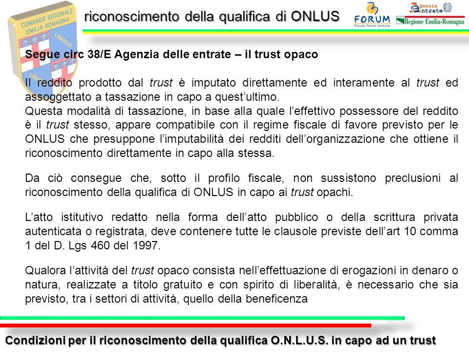 riconoscimento della qualifica di ONLUS Condizioni per il riconoscimento della qualifica O.N.L.U.S. in capo ad un trust Segue circ 38/E Agenzia delle