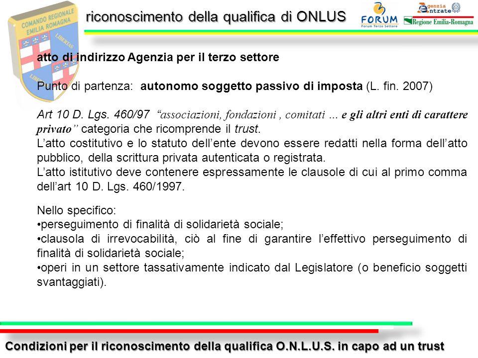 riconoscimento della qualifica di ONLUS Condizioni per il riconoscimento della qualifica O.N.L.U.S. in capo ad un trust atto di indirizzo Agenzia per