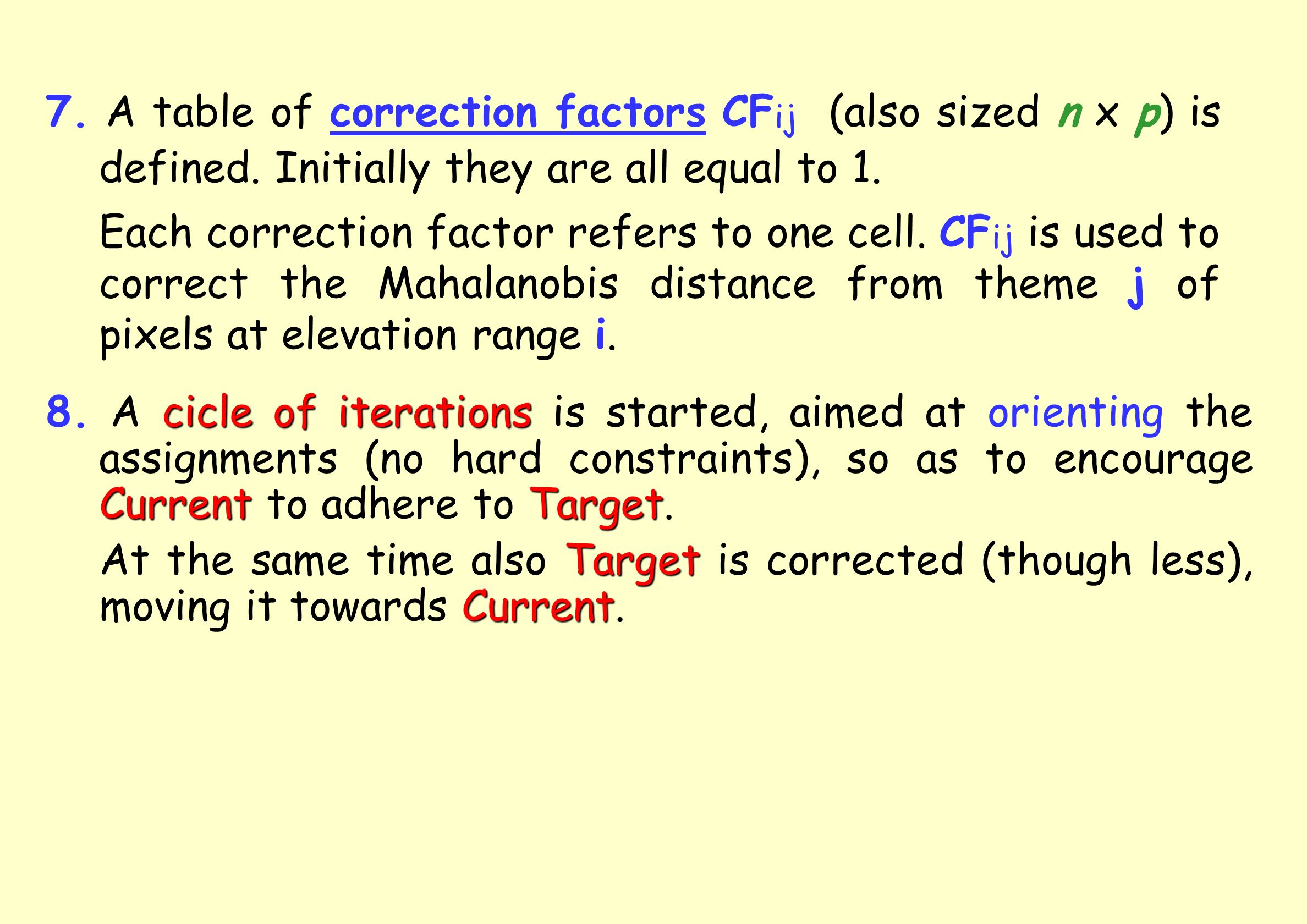 7.A table of correction factors CF ij (also sized n x p) is defined.