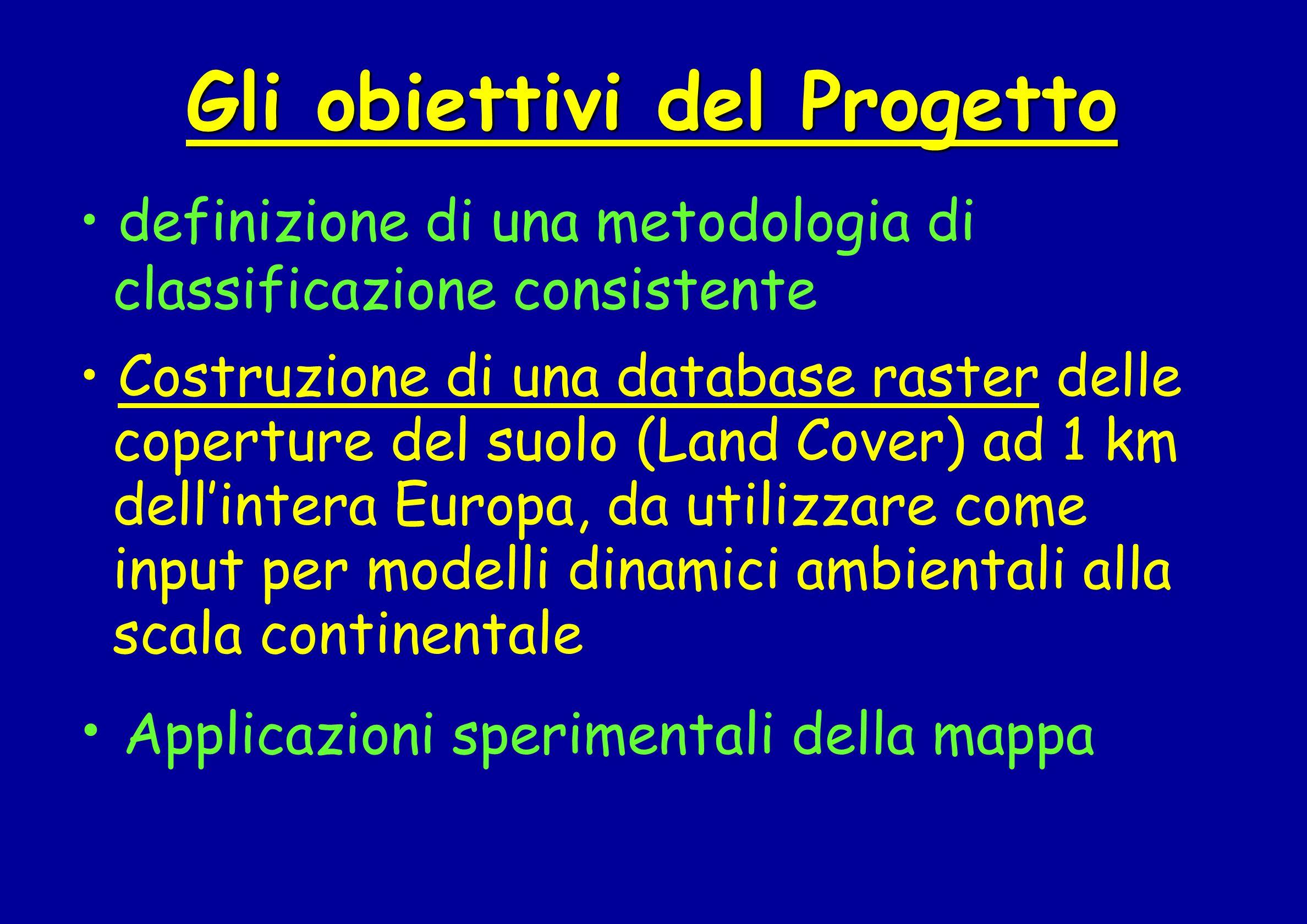 Gli obiettivi del Progetto definizione di una metodologia di classificazione consistente Costruzione di una database raster delle coperture del suolo