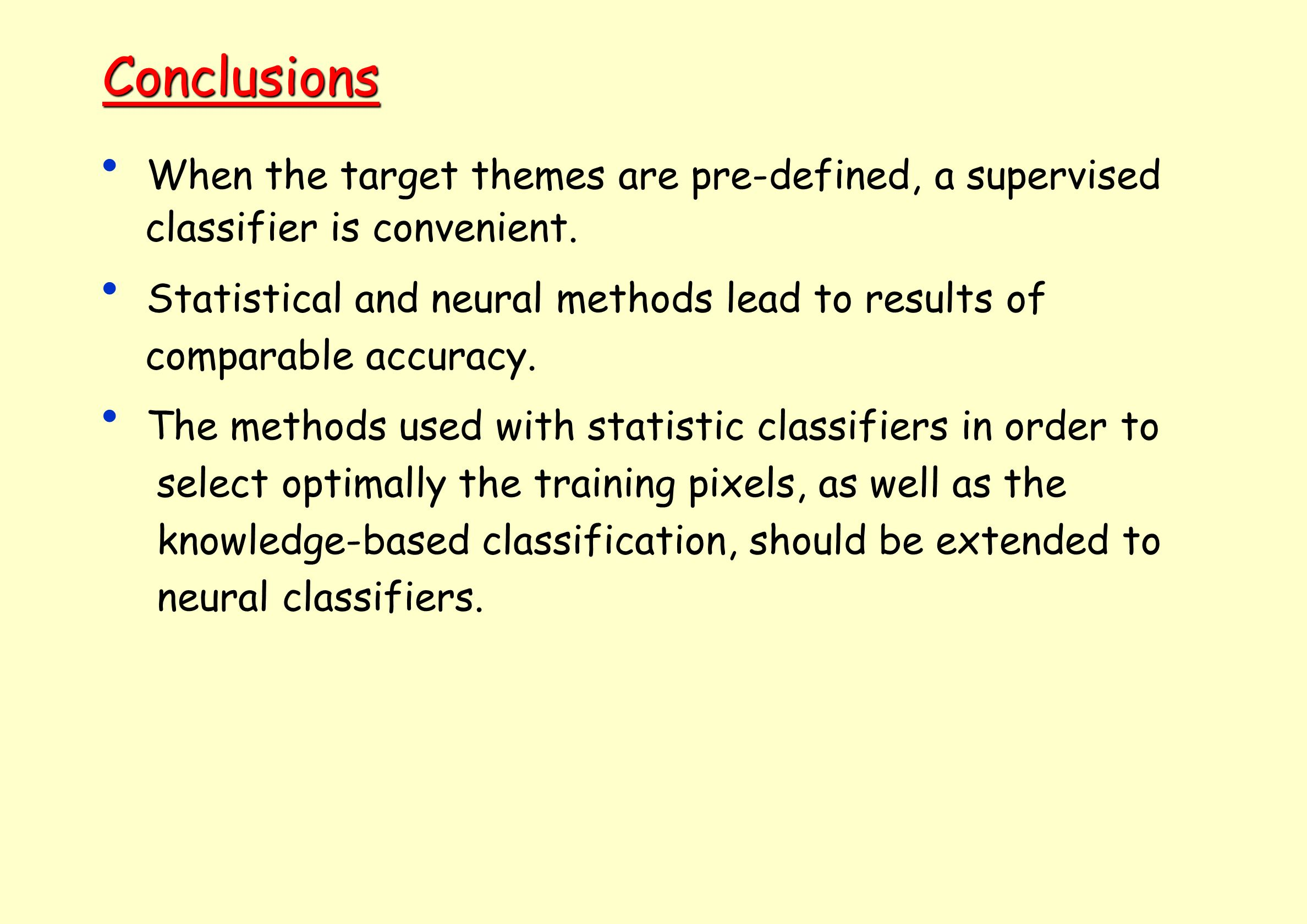 Conclusions When the target themes are pre-defined, a supervised classifier is convenient. Statistical and neural methods lead to results of comparabl