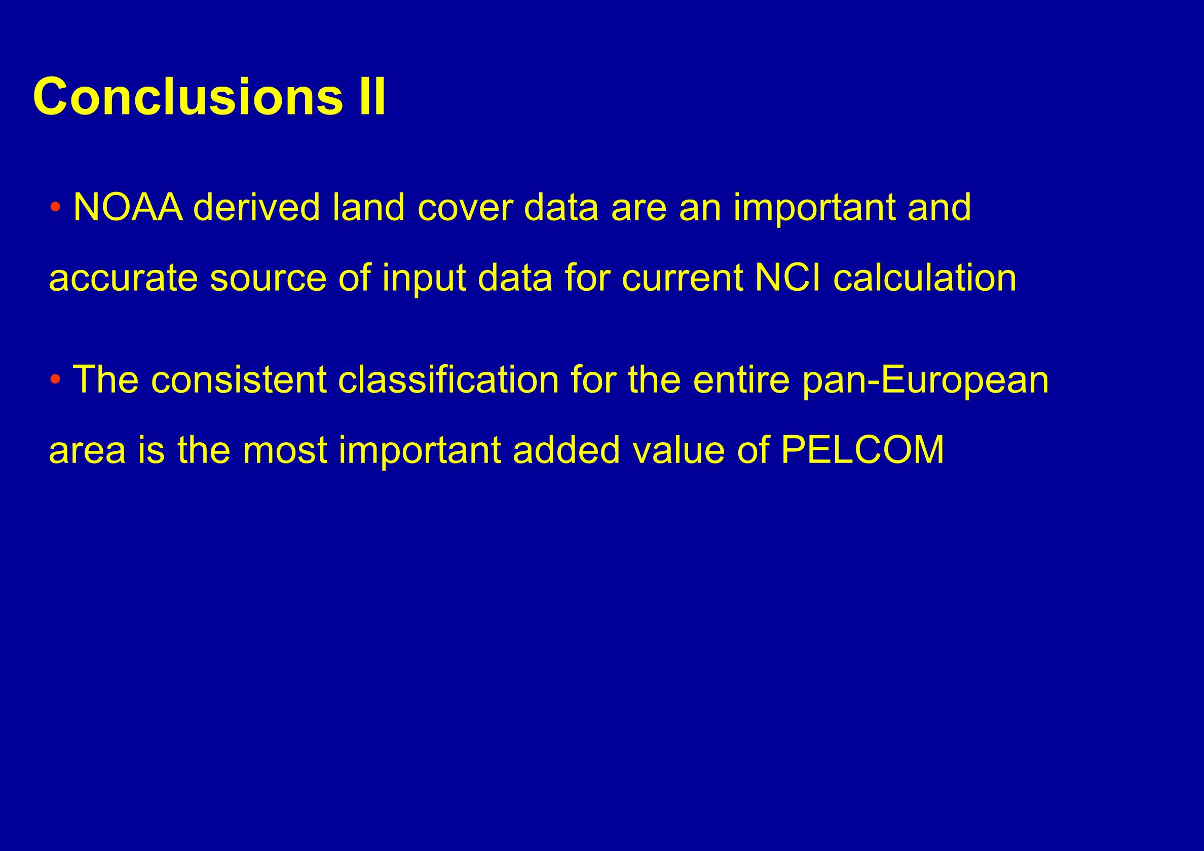 Conclusions II NOAA derived land cover data are an important and accurate source of input data for current NCI calculation The consistent classificati