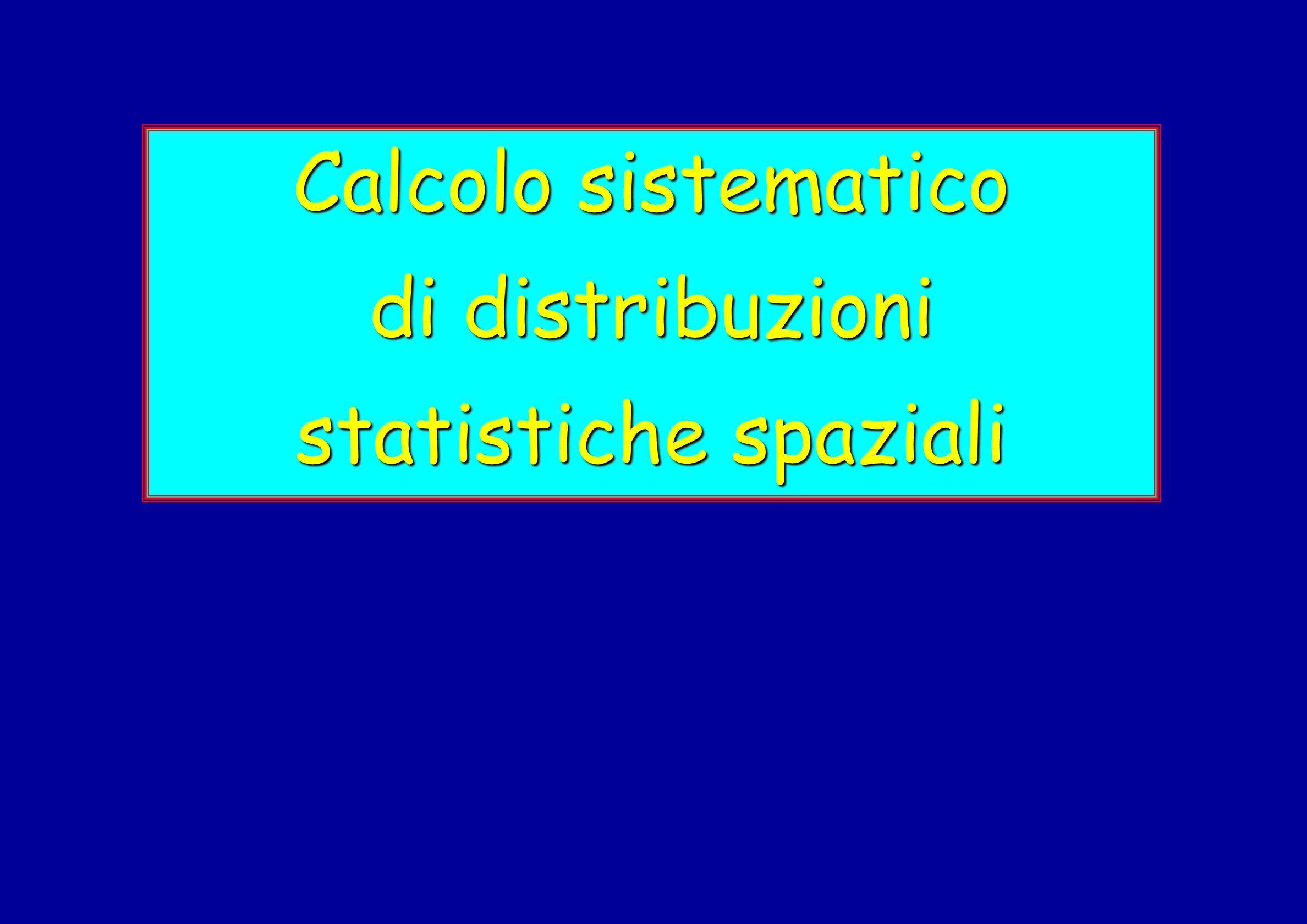 Calcolo sistematico di distribuzioni statistiche spaziali