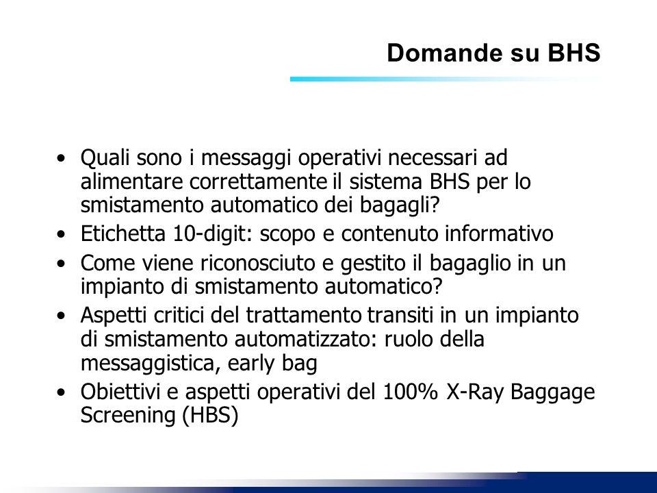 Domande su BHS Quali sono i messaggi operativi necessari ad alimentare correttamente il sistema BHS per lo smistamento automatico dei bagagli? Etichet