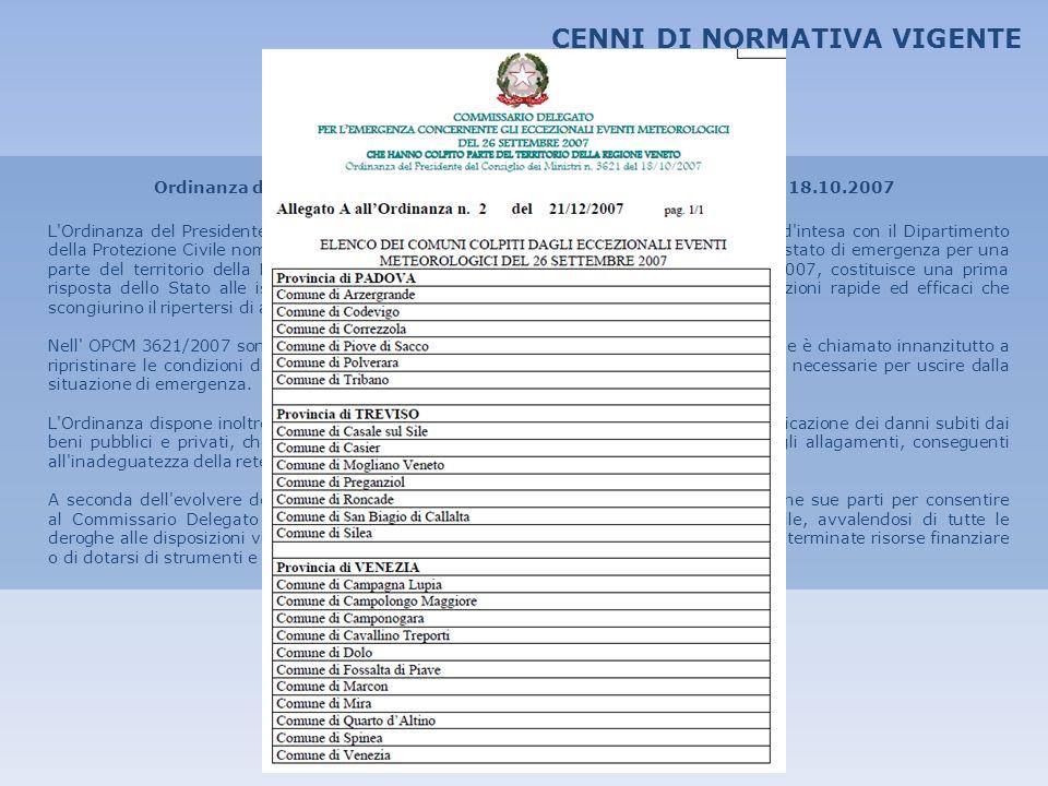 CENNI DI NORMATIVA VIGENTE Ordinanza del Presidente del Consiglio dei Ministri (OPCM) n.3621 del 18.10.2007 L'Ordinanza del Presidente del Consiglio d