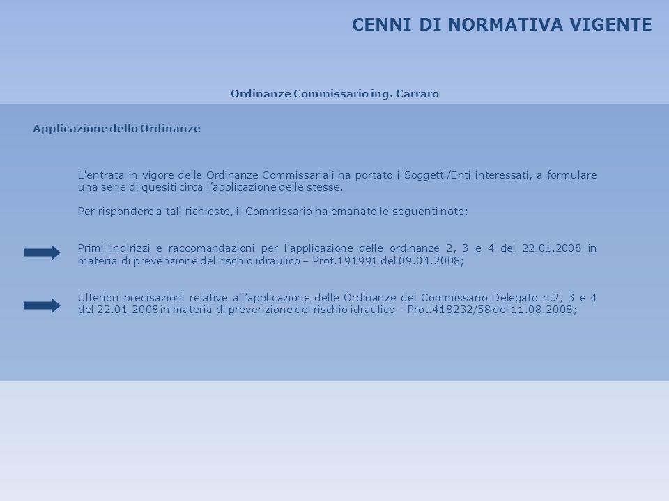Applicazione dello Ordinanze Ordinanze Commissario ing. Carraro Lentrata in vigore delle Ordinanze Commissariali ha portato i Soggetti/Enti interessat
