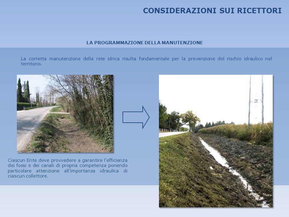 CONSIDERAZIONI SUI RICETTORI LA PROGRAMMAZIONE DELLA MANUTENZIONE La corretta manutenzione della rete idrica risulta fondamentale per la prevenzione d