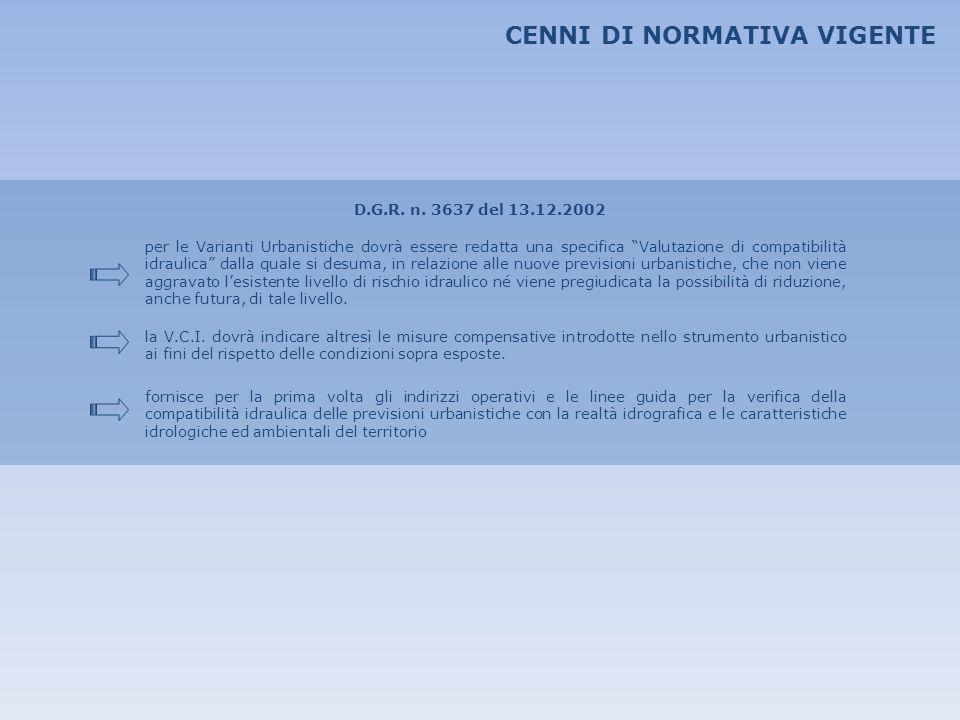 CENNI DI NORMATIVA VIGENTE D.G.R. n. 3637 del 13.12.2002 per le Varianti Urbanistiche dovrà essere redatta una specifica Valutazione di compatibilità