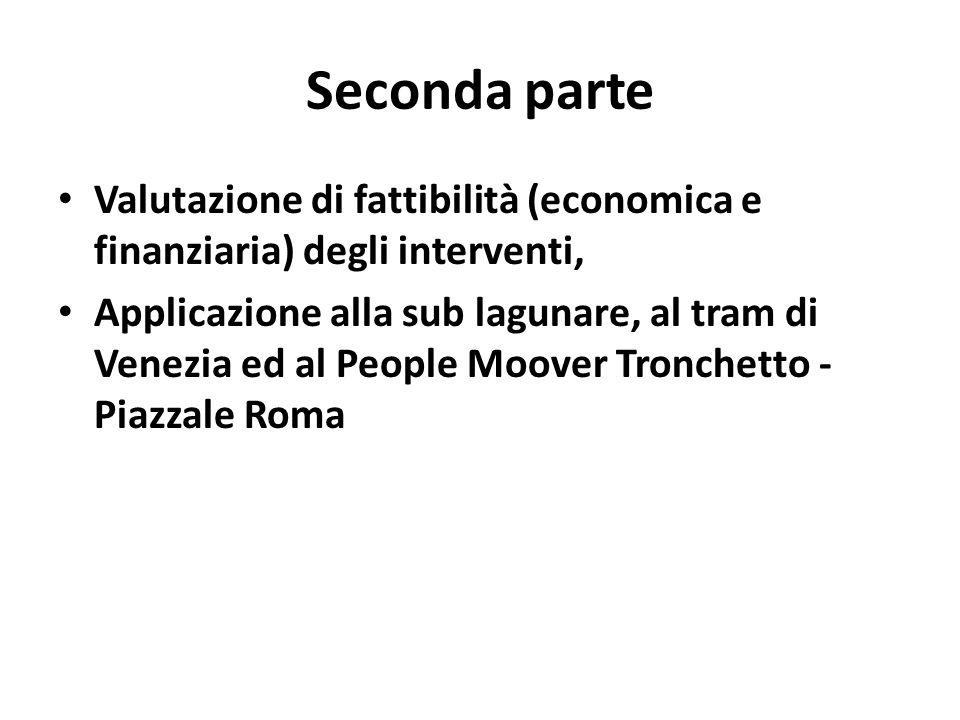 Seconda parte Valutazione di fattibilità (economica e finanziaria) degli interventi, Applicazione alla sub lagunare, al tram di Venezia ed al People M