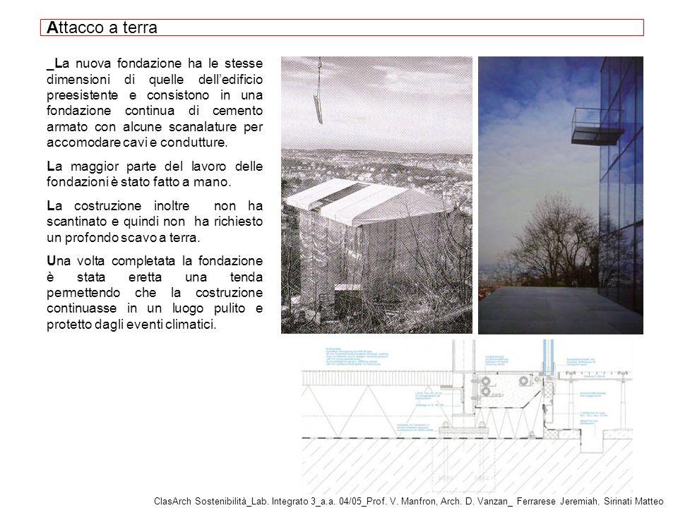 _La nuova fondazione ha le stesse dimensioni di quelle delledificio preesistente e consistono in una fondazione continua di cemento armato con alcune scanalature per accomodare cavi e condutture.