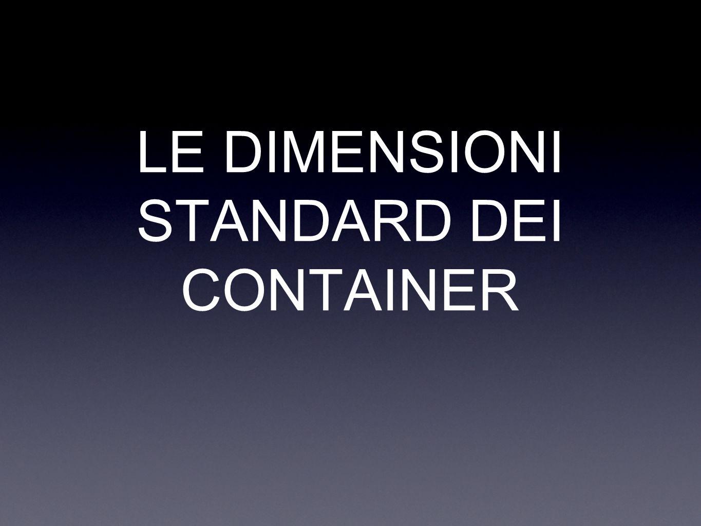 LE DIMENSIONI STANDARD DEI CONTAINER