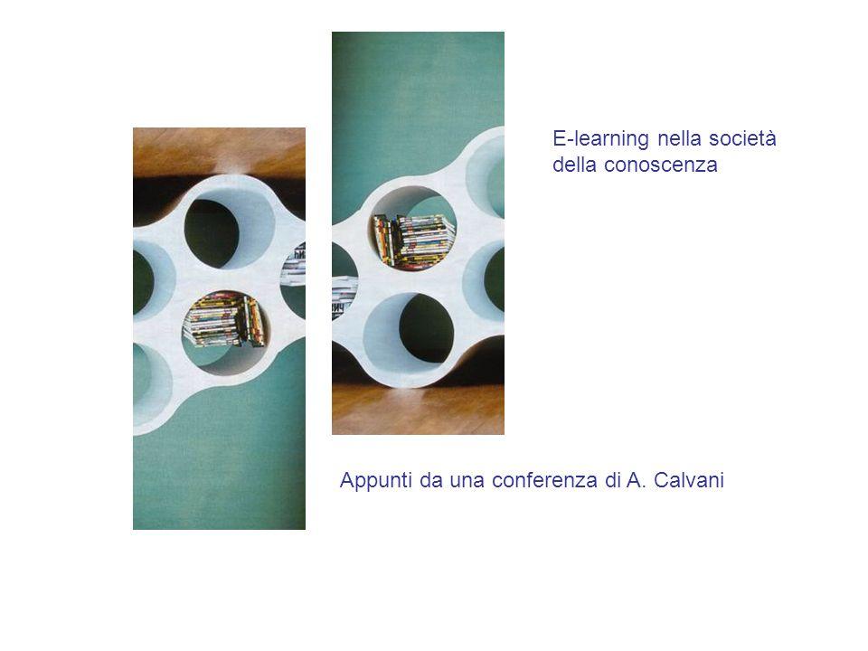 E-learning nella società della conoscenza Appunti da una conferenza di A. Calvani
