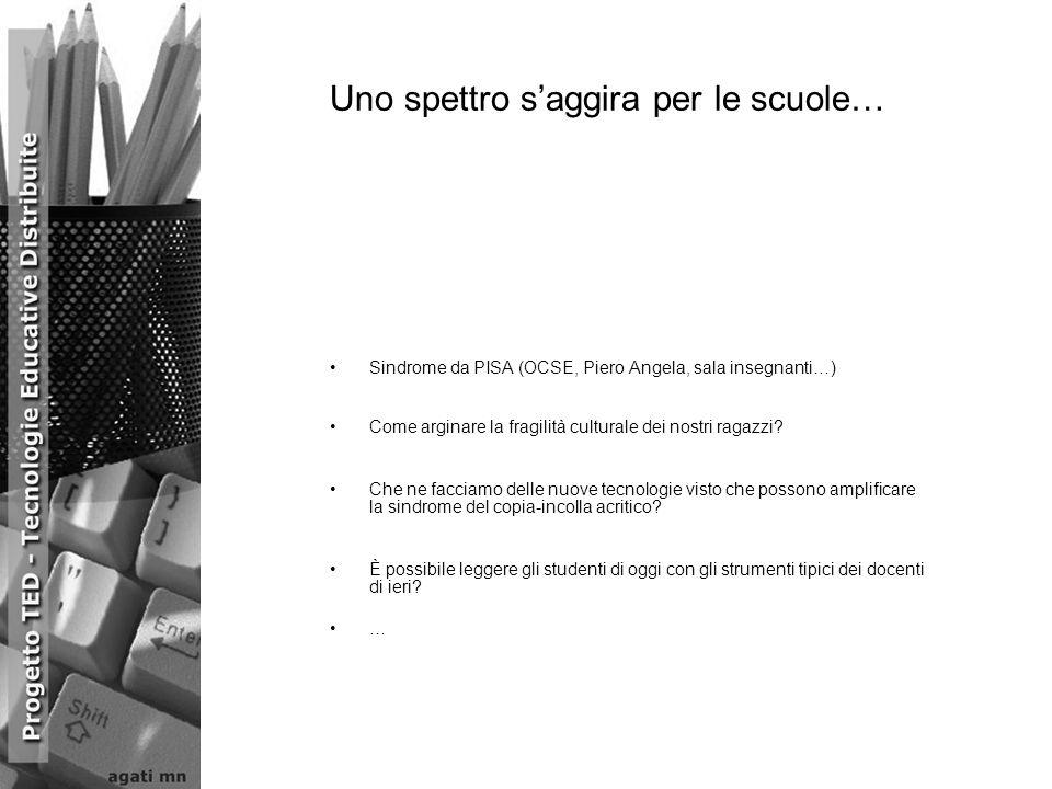 Uno spettro saggira per le scuole… Sindrome da PISA (OCSE, Piero Angela, sala insegnanti…) Come arginare la fragilità culturale dei nostri ragazzi.